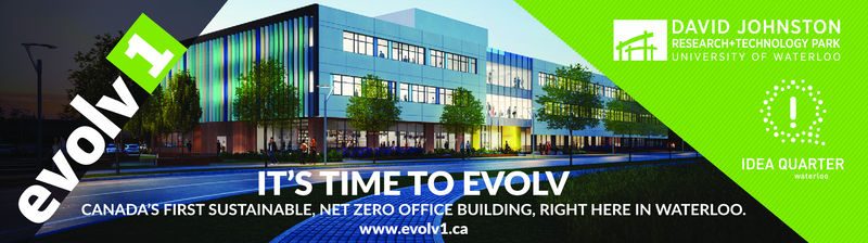 It's time to EVOLV - Canada's first sustainable net zero office building here in Waterloo